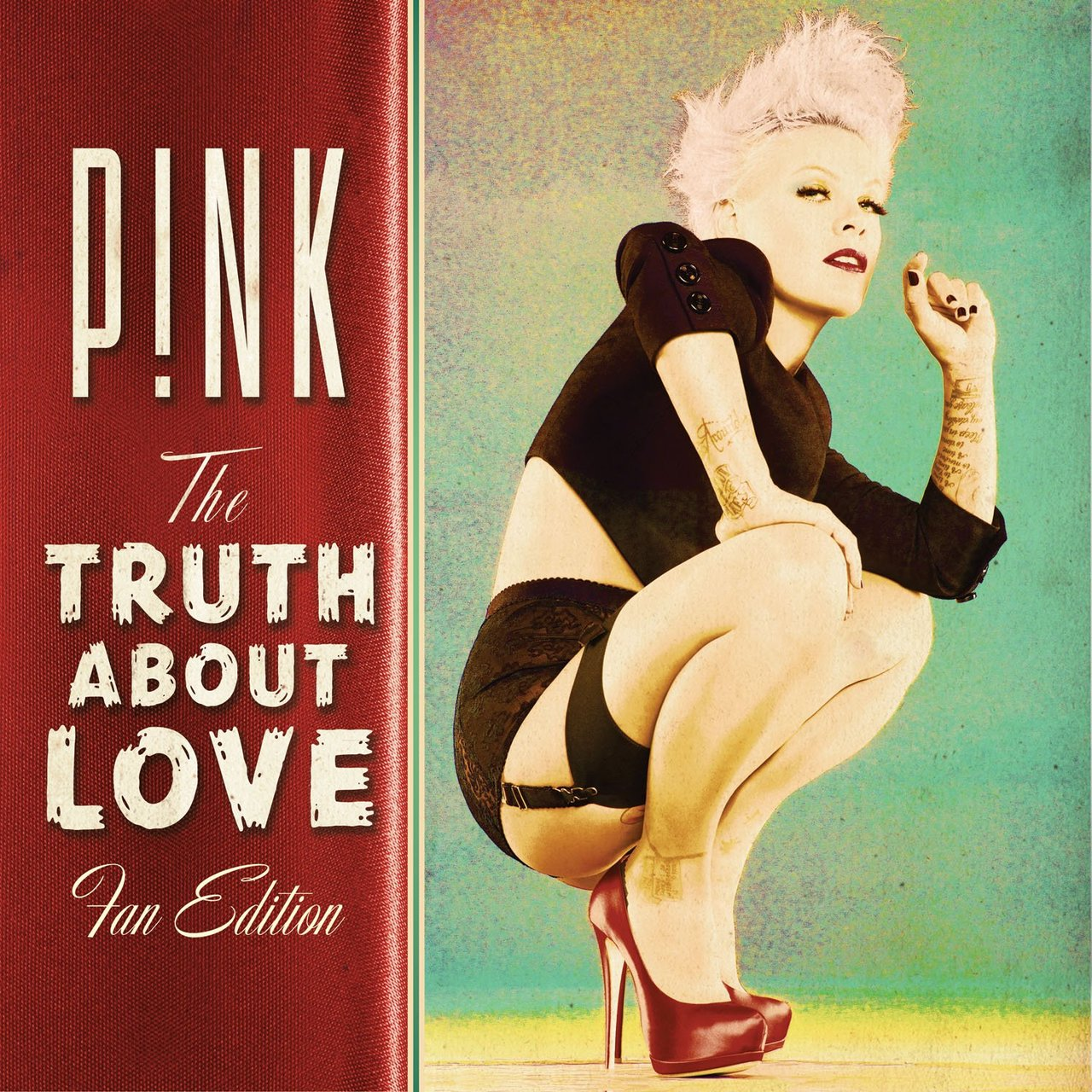 http://1.bp.blogspot.com/-Lz6jdReb0_A/UMa627g8kDI/AAAAAAAAATA/VSZTiqhdjDs/s1600/P!nk+-+The+Truth+About+Love+(Fan+Edition).jpg