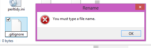 The Windows Explorer Rename Dialog showing the error &quot;You must type a file name.&quot; as a result of the user specifying &quot;.gitignore&quot; as the file name