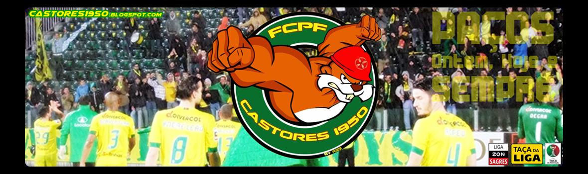 Castores 1950 • FCPF • Paços ontem, hoje e SEMPRE! •