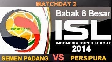 Jadwal & Hasil Pertandingan Semen Padang Vs Persipura, Babak 8 Besar ISL 2014