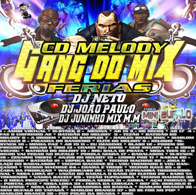 CD MELODY GANG DO MIX ESPECIAL DE FERIAS 2013  DJ´S NETO,JOÃO PAULO E DJ JUNINHO
