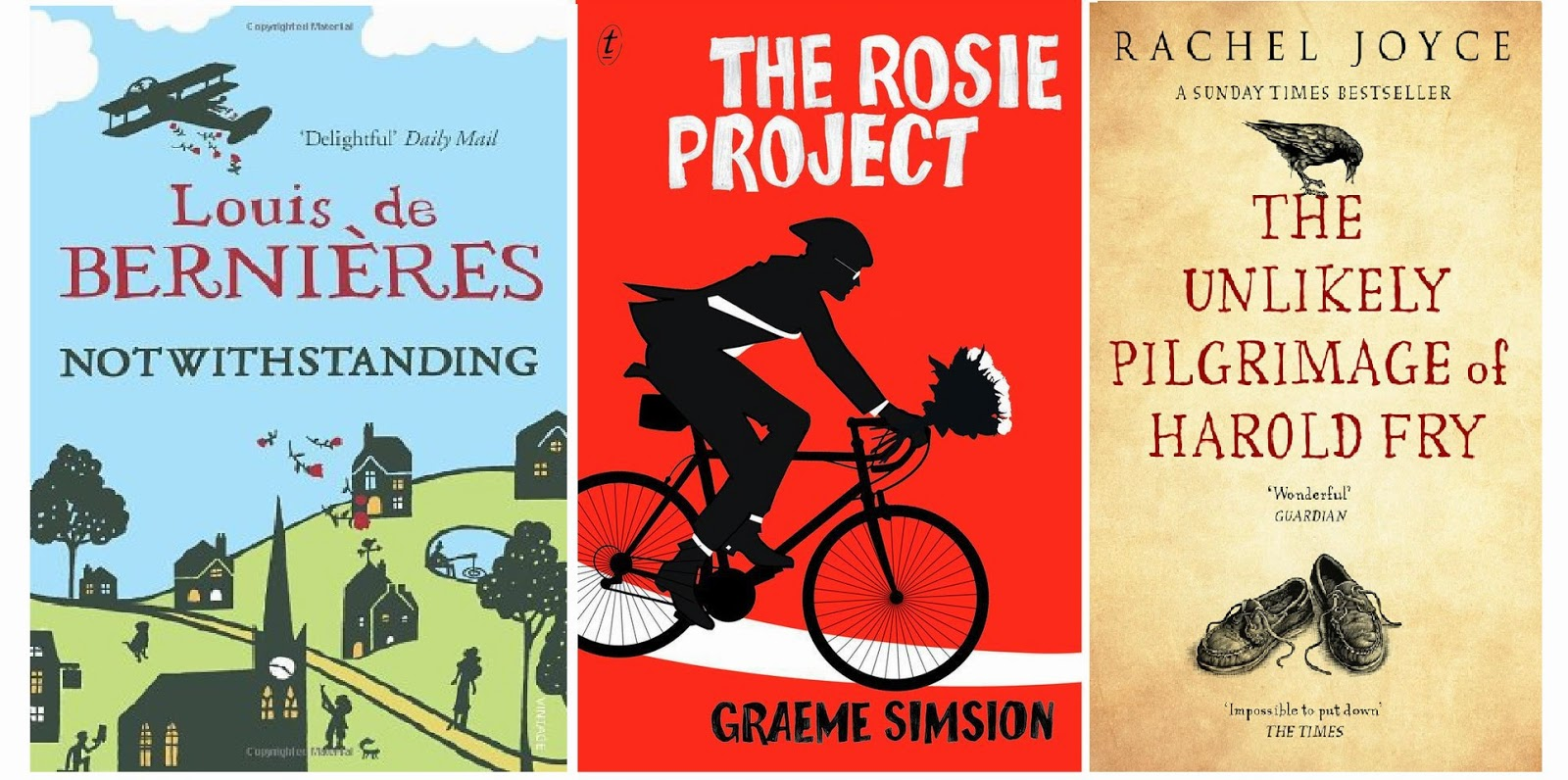 Notwithstanding, Louis De Bernieres, The Rosie Project, Graeme Simsion, The  Unlikely Pilgrimage Of Harold Fry, Rachel Joyce