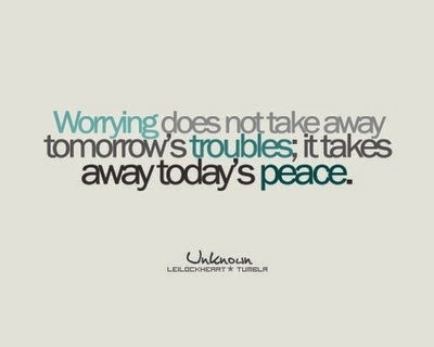 Worrying takes way today's peace