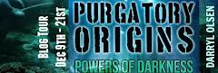 Purgatory Origins: Powers of Darkness - 10 December