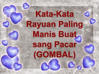 Kata-Kata Rayuan Paling Manis Buat  sang Pacar (GOMBAL)