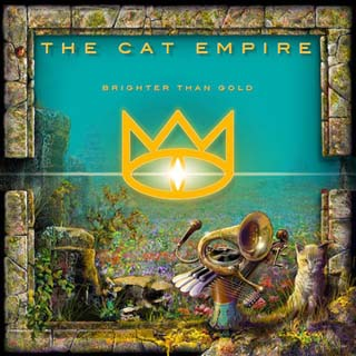 The Cat Empire – Brighter Than Gold Lyrics | Letras | Lirik | Tekst | Text | Testo | Paroles - Source: emp3musicdownload.blogspot.com