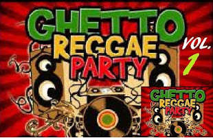 GHETTO REGGAE PARTY VOL 1