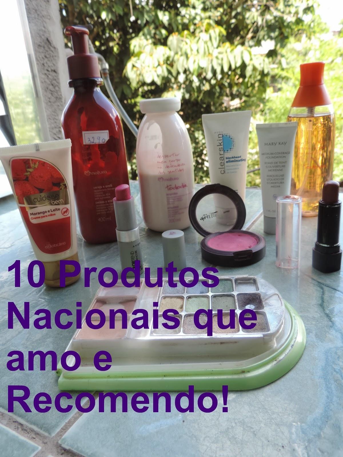 10 Produtos Nacionais que amo e Recomendo!!!