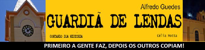 ALFREDO GUEDES GUARDIÃ DE LENDAS