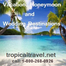 TropicalTravel.Net, Vacations, Honeymoons, & Wedding Destinations!