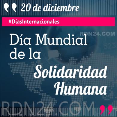 20 de diciembre - Día Mundial de la Solidaridad Humana #DíasInternacionales