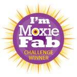 I'm a moxie fab winner