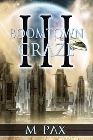 http://mpaxauthor.com/mpaxworks-books-and-stories/the-backworlds-series/boomtown-craze/