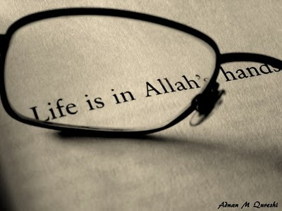 ~life is in Allah's hand~