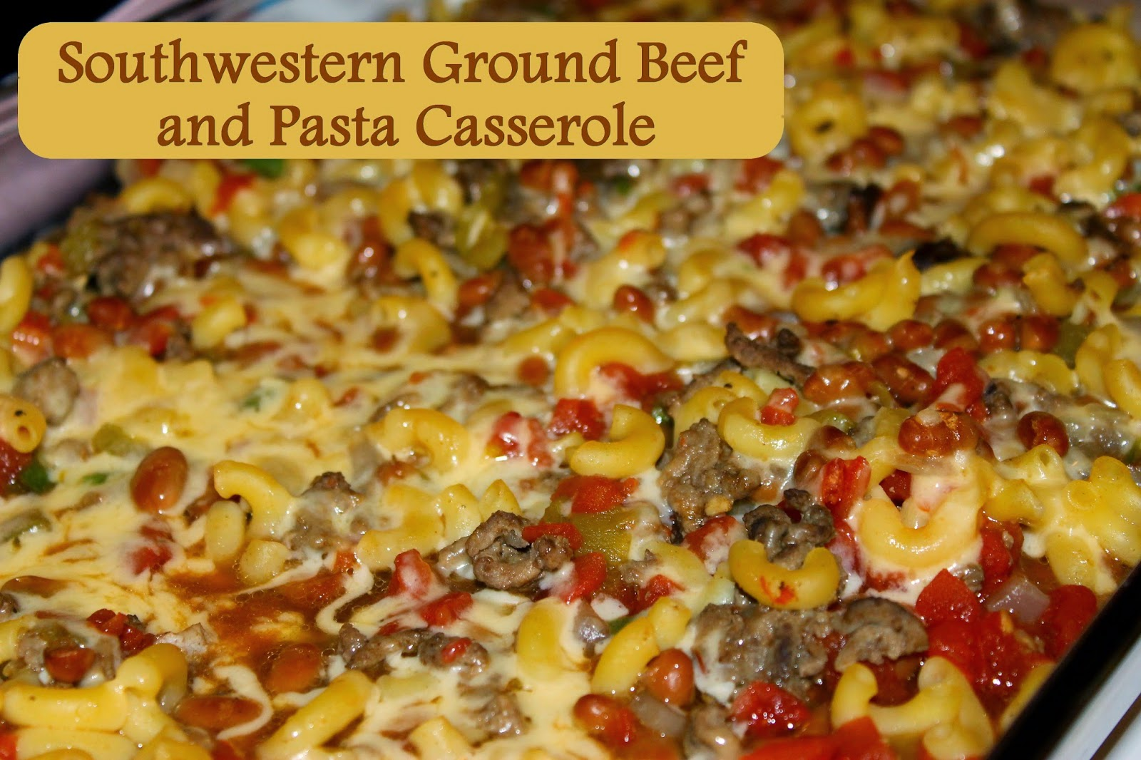 Moms Pantry: Recipe: Southwestern Ground Beef and Pasta Casserole