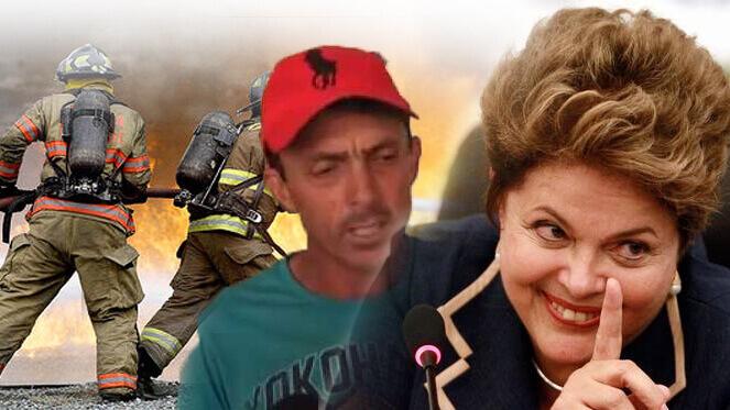 Dilma, tava bom mas tava ruim, bombeiros