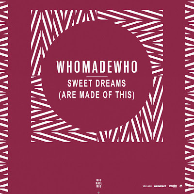 "WhoMadeWho ""Sweet Dreams"" (Eurythmics cover)"