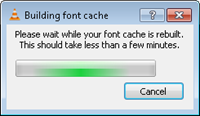 building font cache vlc player