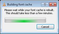 building font cache vlc player