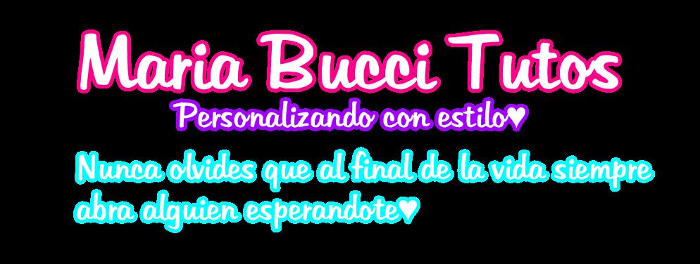 <center> Maria Bucci Tutos </center>