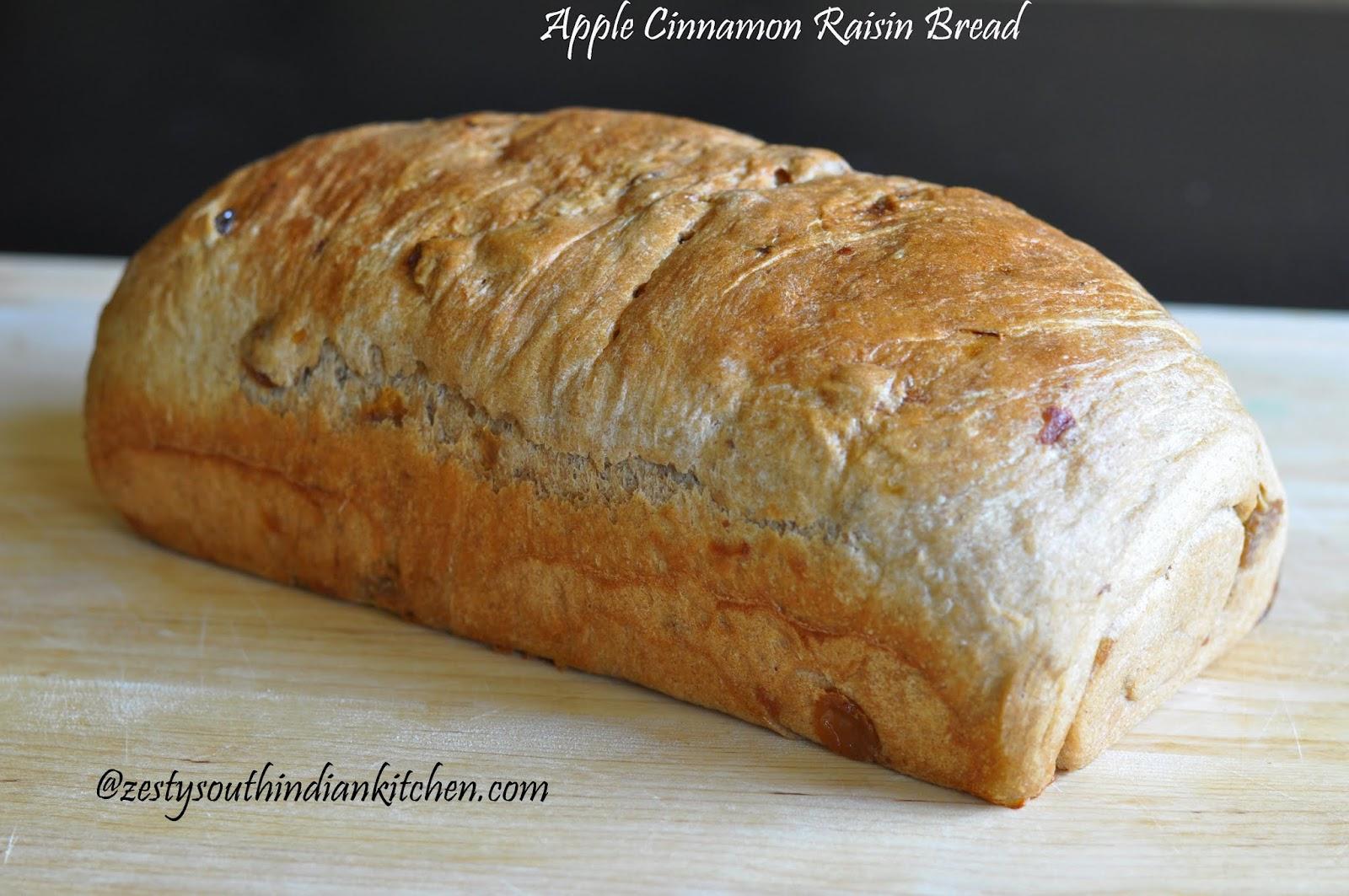 Apple Cinnamon Raisin Bread Zesty South Indian Kitchen
