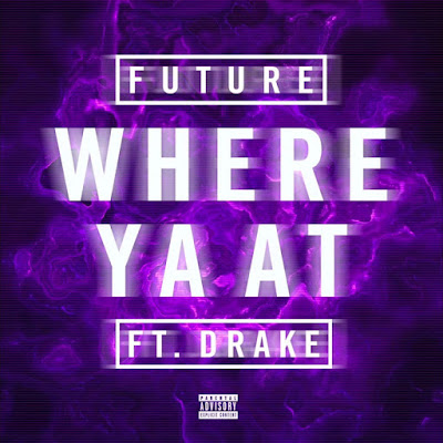 Baixar Future ft. Drake – Where Ya At