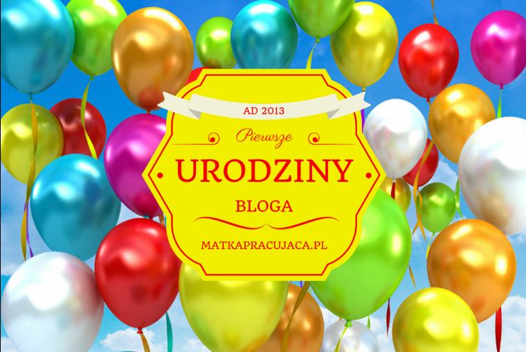 pierwsze urodziny, blog, matkapracujaca.pl, blog parentingowy, podsumowanie roku,