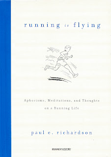 Running Is Flying: Aphorisms, Meditations and Thoughts on a Running Life