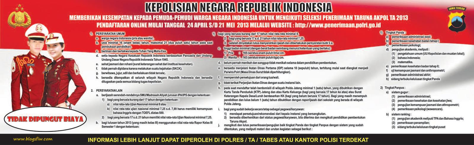 Berdasarkan persyaratan pendaftaran Akpol T.A. 2013)