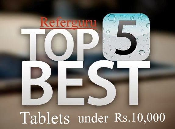 Top 5 Best Selling Tablets under Rs 10,000 With Recommendations