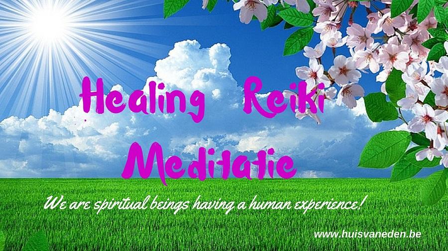 Verbeter jouw levenskwaliteit met Healing, Reiki en Meditaties