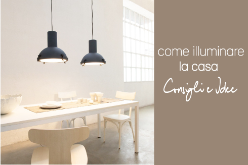 Come illuminare la casa blog di arredamento e interni for Illuminazione interni casa