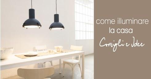 Come illuminare la casa blog di arredamento e interni dettagli home decor - Decoratore d interni ...