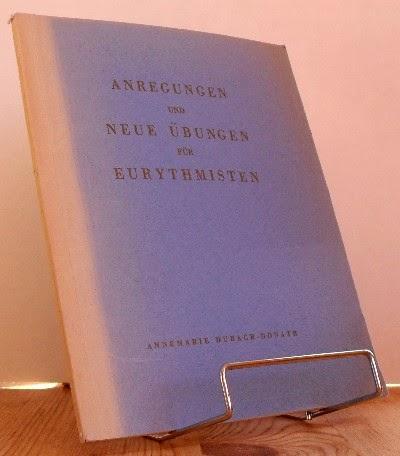 Dubach-Donath, Annemarie: Anregungen und neue Übungen für Eurythmisten.
