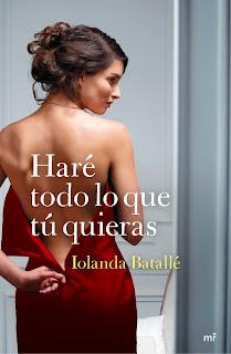 Haré todo lo que tú quieras de Iolanda Batallé