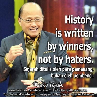 Mario Teguh : Sejarah ditulis Oleh Para Pemenang..