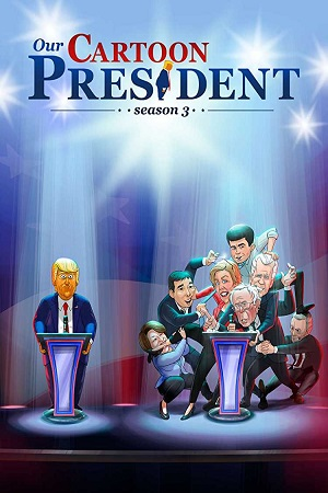 Our Cartoon President S03 All Episode [Season 3] Complete Download 480p