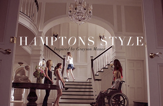 Hamptons Style: Inspired by Grayson Manor from Revenge