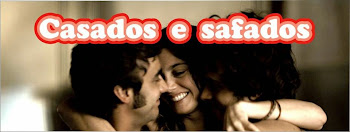 CASADOS E SAFADOS