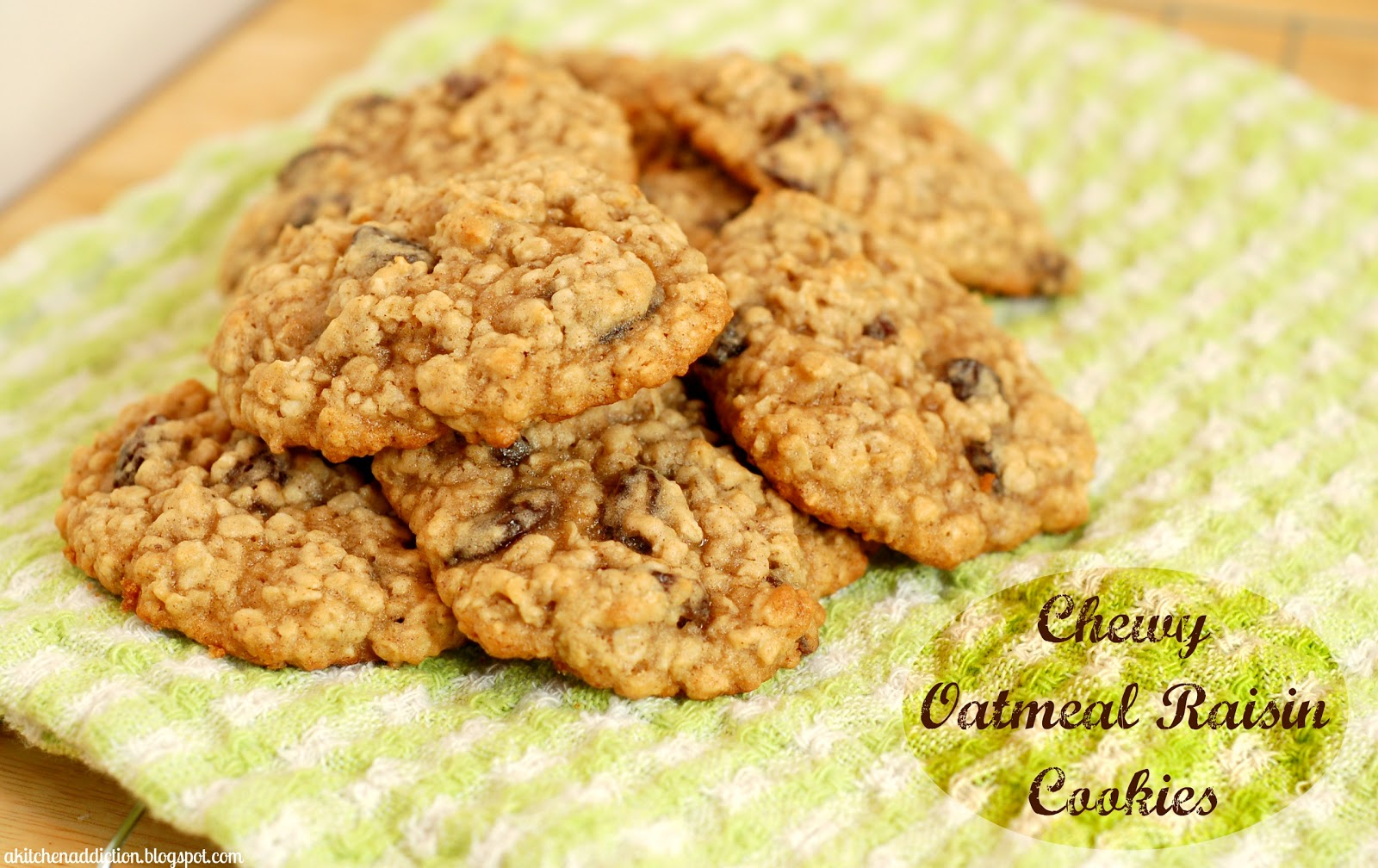 Chewy Oatmeal Raisin Cookies - A Kitchen Addiction