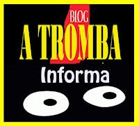 A Tromba Informa