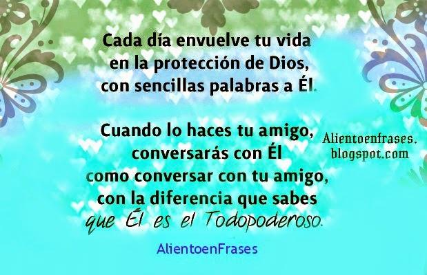 Cada día con la Protección de Dios. Imágenes de frases de aliento. Dios te protege, te cuida. Mensaje cristiano en tarjeta, postales.
