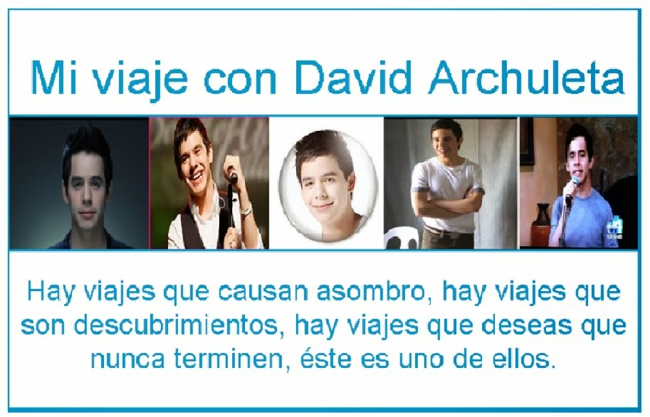 MI VIAJE CON DAVID ARCHULETA.