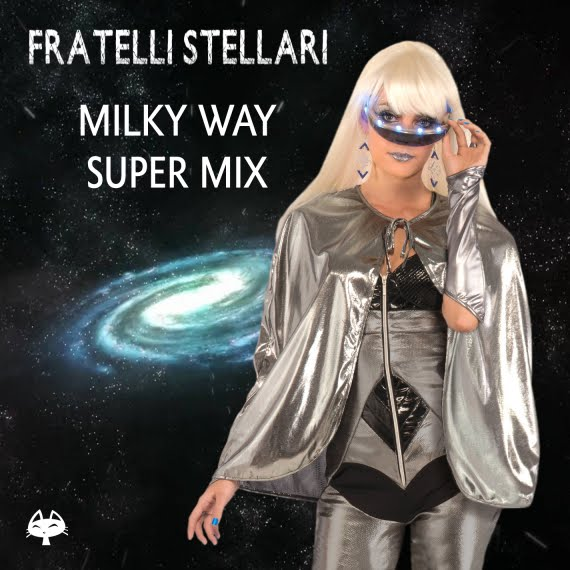 "Fratelli Stellari, ""Milky Way Super Mix"""