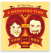 B A Mediocre Time with Tom and Dan