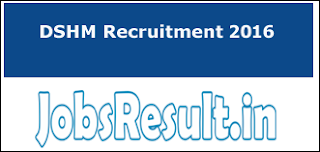 DSHM Recruitment 2016