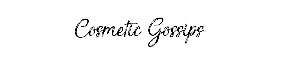 Cosmetic Gossips