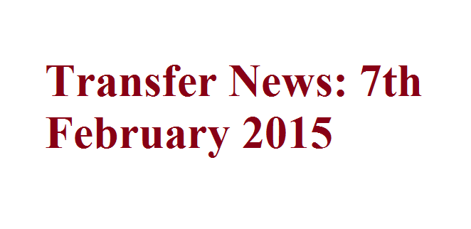 Transfer News: 7th February 2015