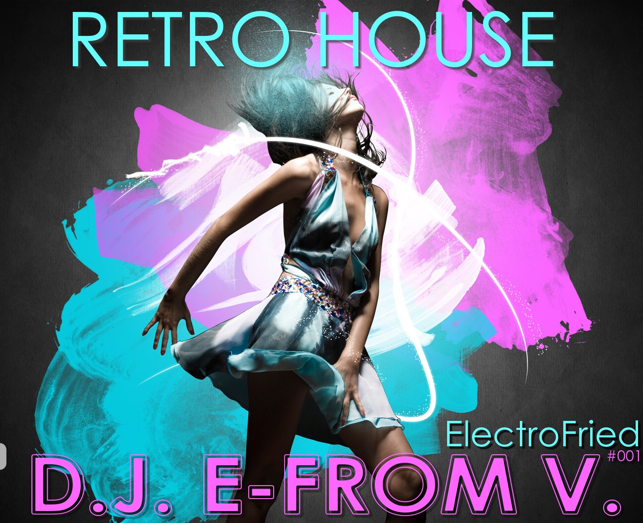 Music for those who know d j e from v electrofried for Retro house music