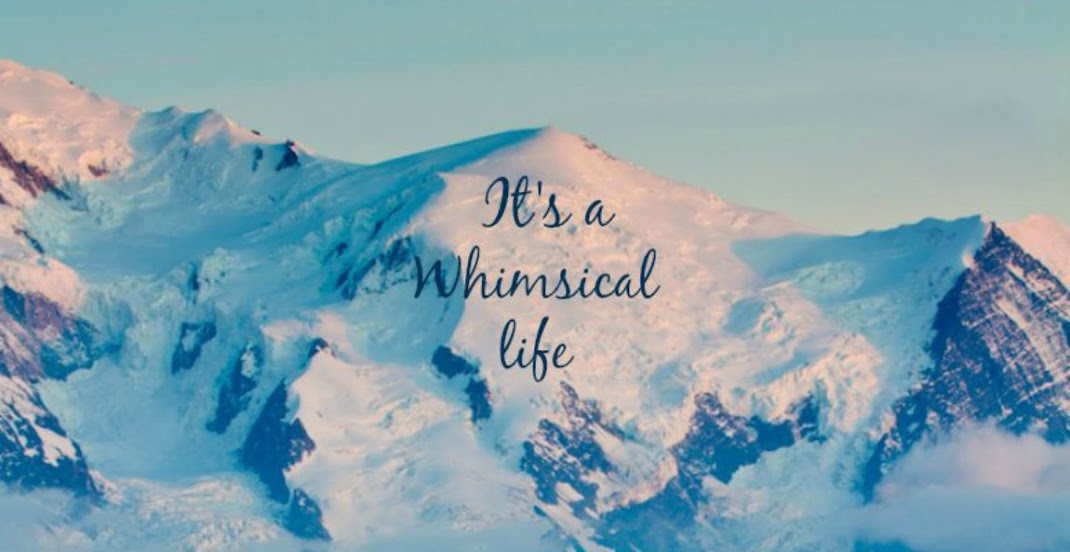 It's a whimsical life